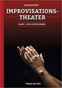 Dan Richter: Improvisationstheater. Band 1: Die Grundlagen